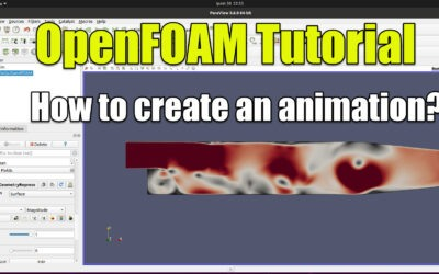 OpenFOAM Tutorial | How to create an Animation